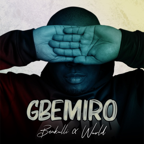 Bankulli ft. Wurld – Gbemiro