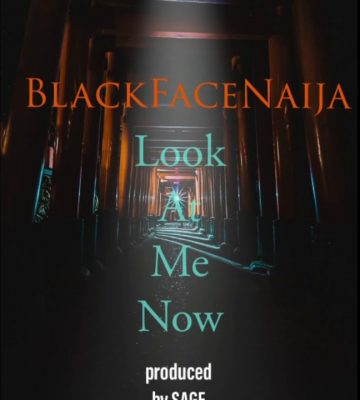 Blackface – Look At Me Now