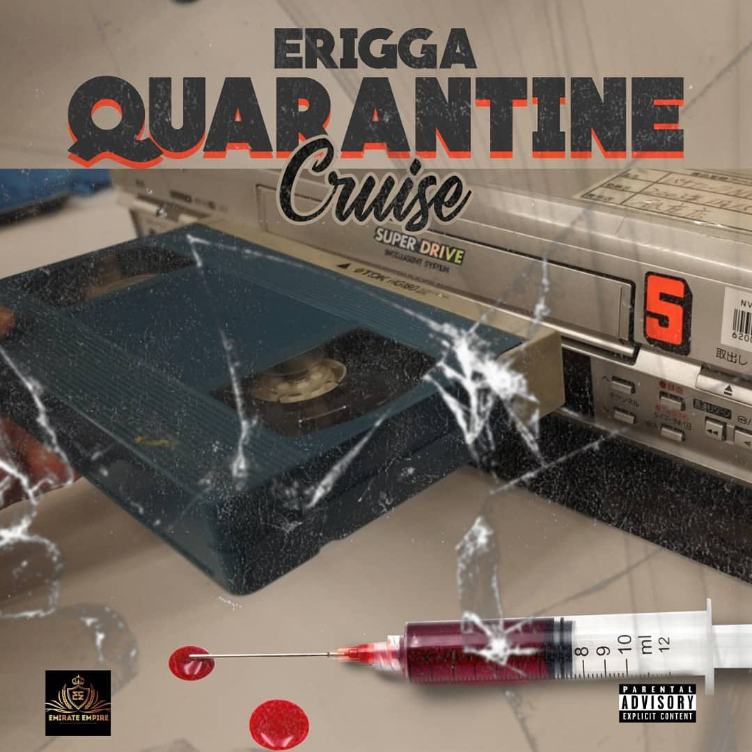 Erigga – Quarantine Cruise