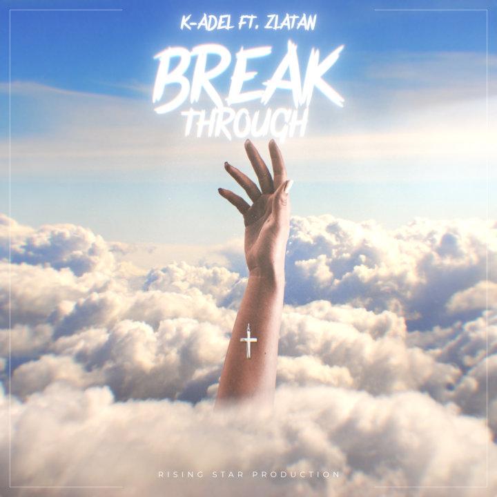K-Adel ft. Zlatan – Breakthrough