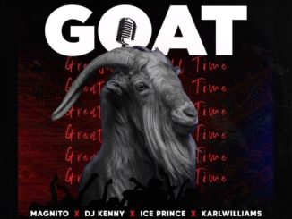 Magnito ft. Ice Prince, DJ Kenny, Karl Williams – GOAT