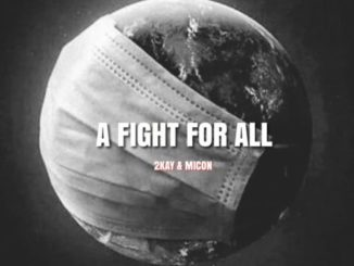Mr 2kay x Micon – A Fight For All