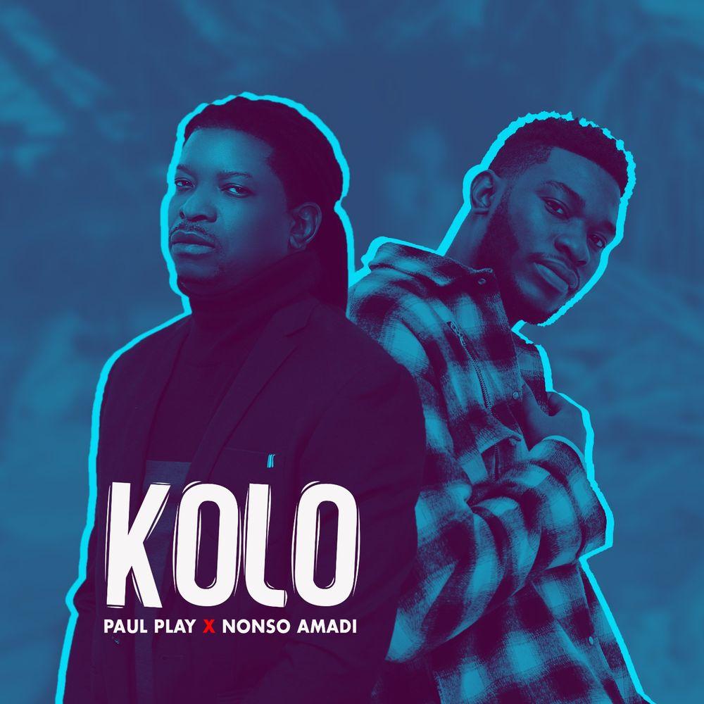Paul Play ft. Nonso Amadi – Kolo