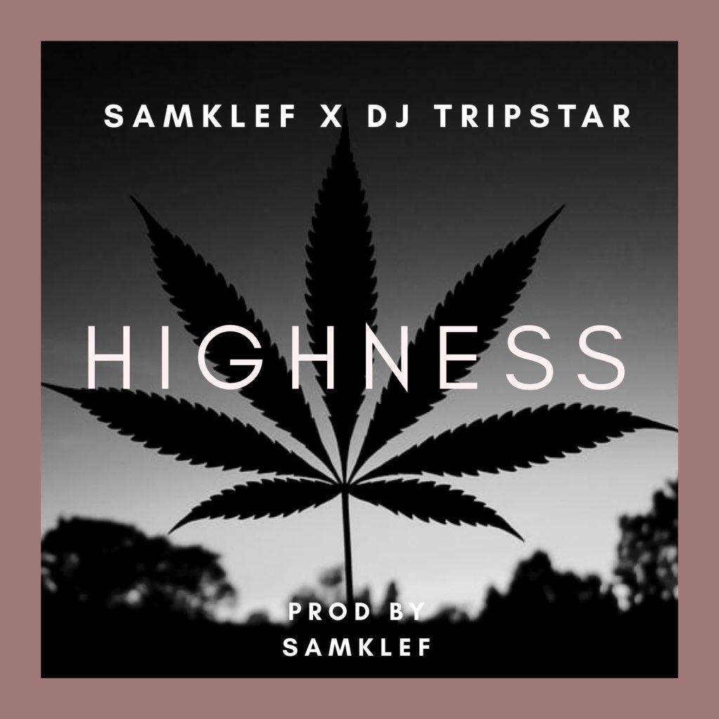 Samklef x DJ Tripstar – Highness