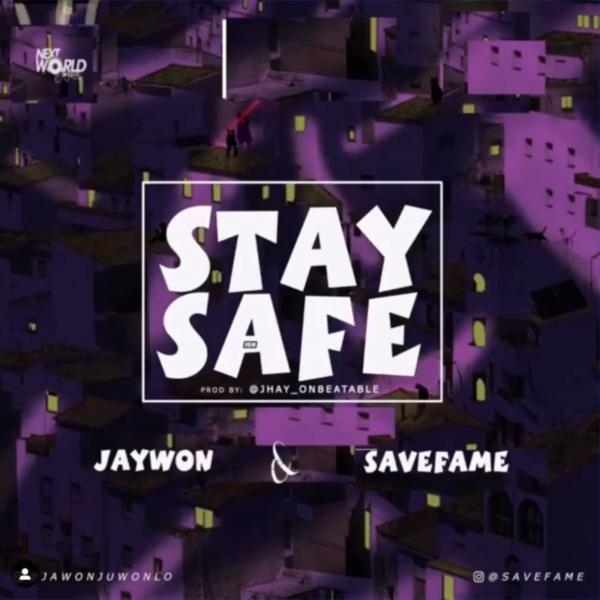 Jaywon ft. Save Fame – Stay Safe
