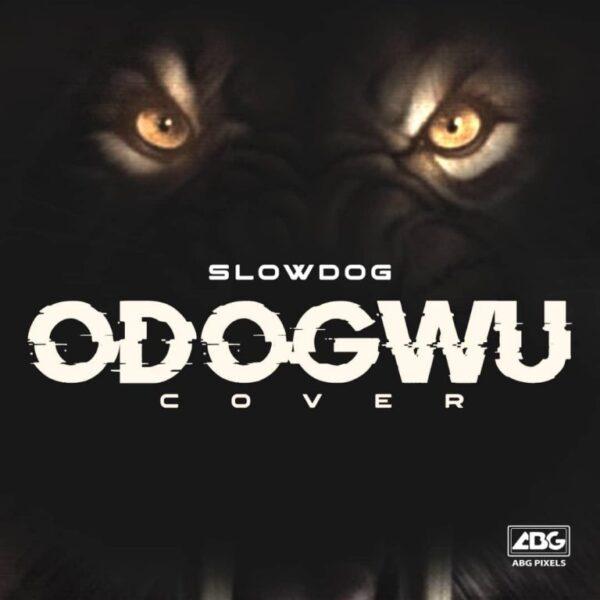 SlowDog – Odogwu (Cover)