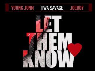 Young Jonn ft. Tiwa Savage, Joeboy – Let Them Know