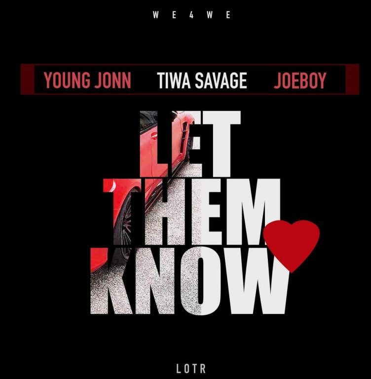 Young Jonn ft. Tiwa Savage, Joeboy – Let Them Know