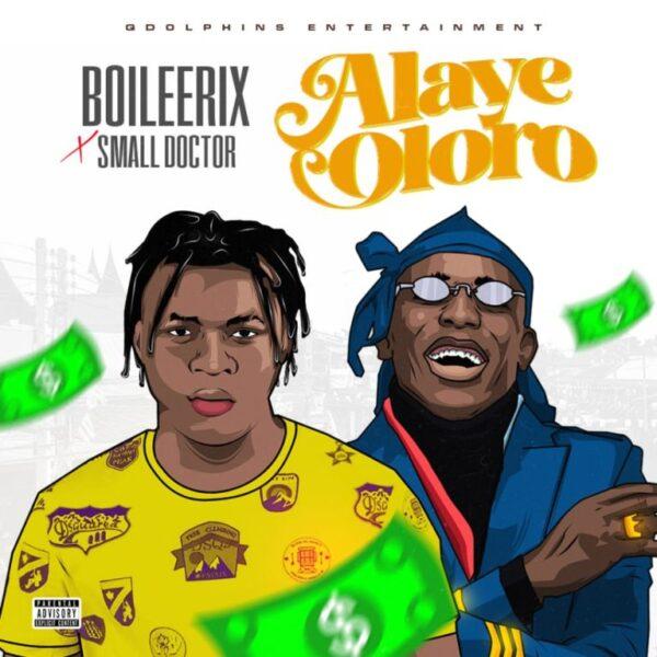 Boileerix ft. Small Doctor – Alaye Oloro
