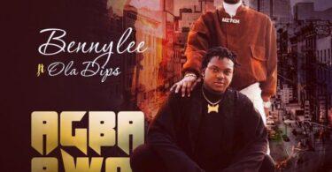 Bennylee ft. OlaDips – Agba Awo