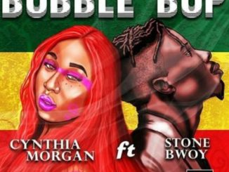 Cynthia Morgan ft. Stonebwoy – Bubble Bup