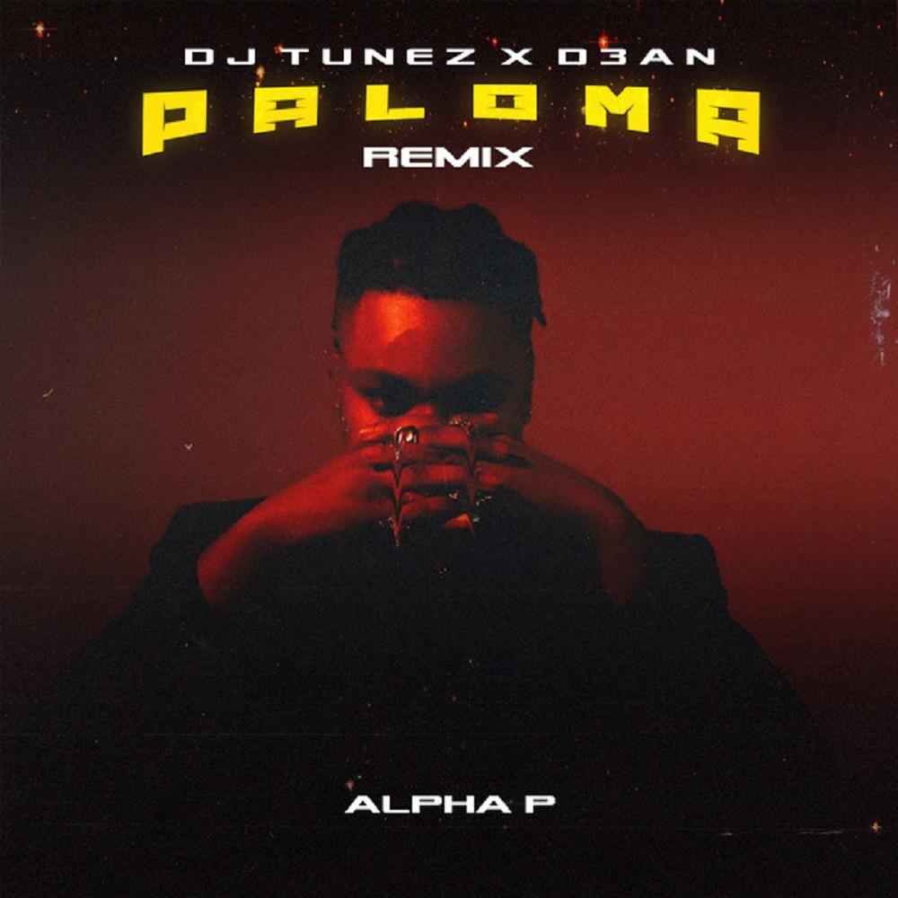 DJ Tunez ft. D3AN, Alpha P – Paloma (Remix)