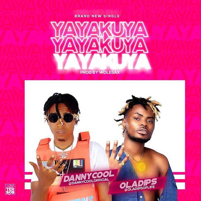 Dannycool ft. Oladips – Yayakuya