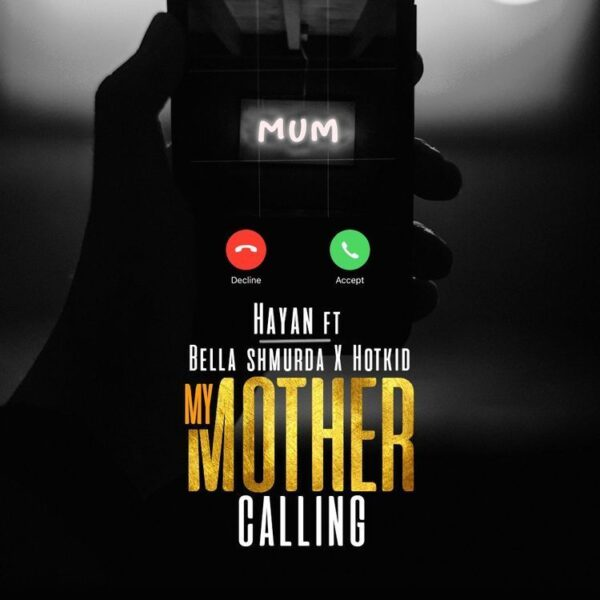 Hayan ft. Bella Shmurda, Hotkid – My Mother Calling