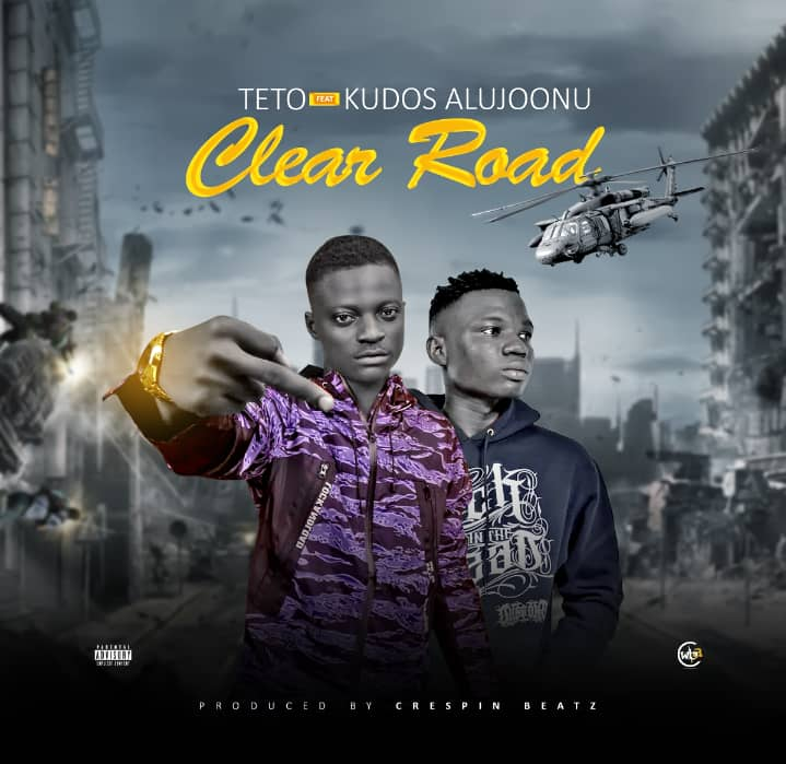 Teto ft. Kudos Alujoonu – Clear Road