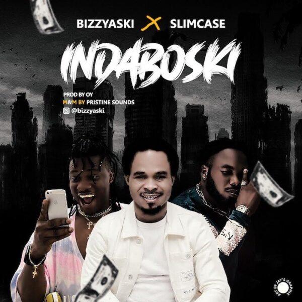 Bizzyaski ft. Slimcase – Indaboski