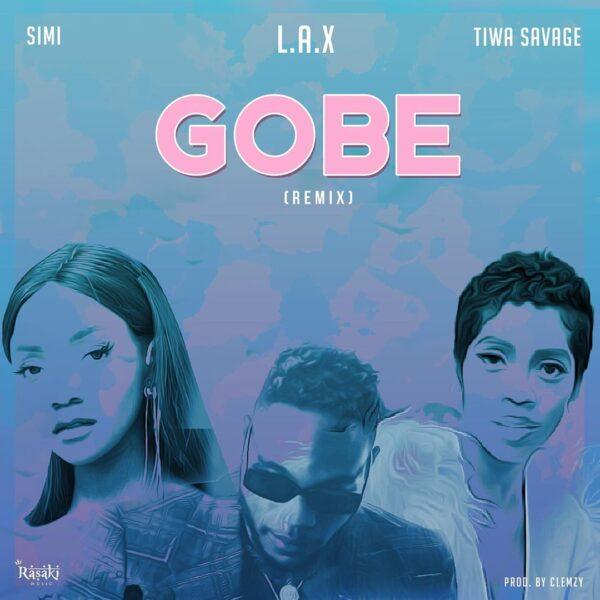 L.A.X ft. Tiwa Savage, Simi – Gobe (Remix)