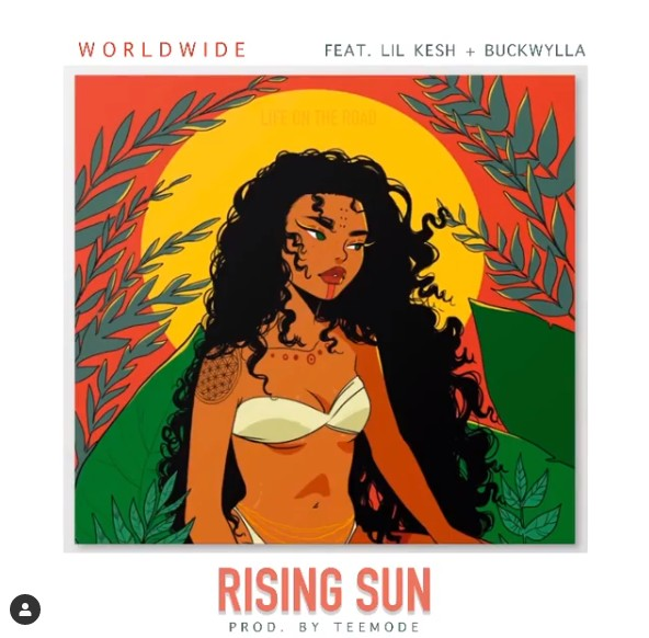 Worldwide ft. Lil Kesh, Buckwylla – Rising Sun