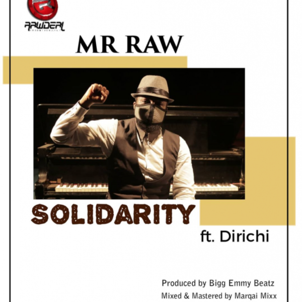 Mr Raw ft. Dirichi – Solidarity