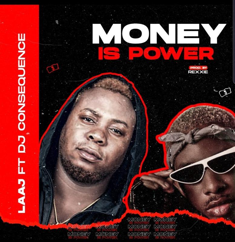 LAAJ ft. DJ Consequences – Money Is Power