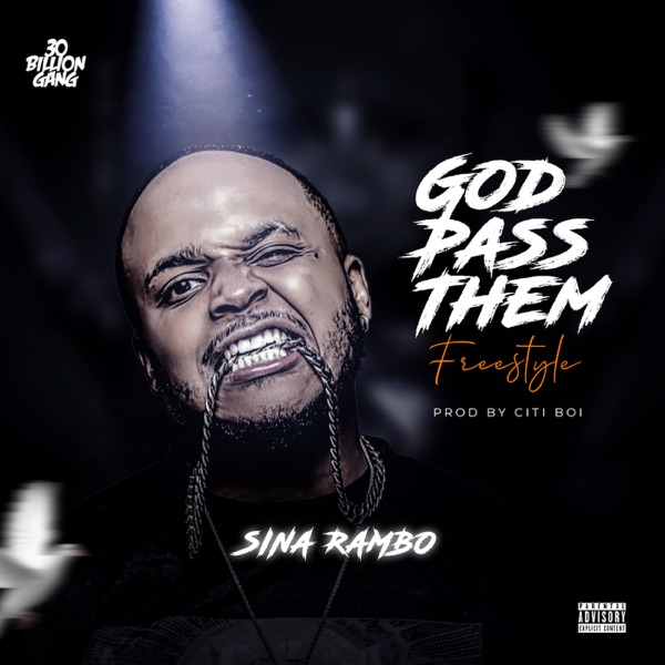 Sina Rambo ft. CitiBoi – God Pass Them