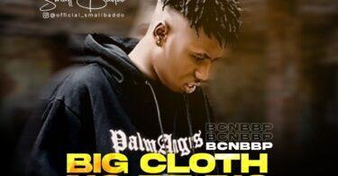Small Baddo – Big Cloth No Be Big Person