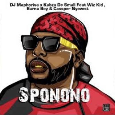 DJ Maphorisa & Kabza De Small ft. WizKid, Burna Boy & Cassper Nyovest – Sponono
