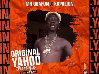 Mr Gbafun ft. Kapolion – Original Yahoo