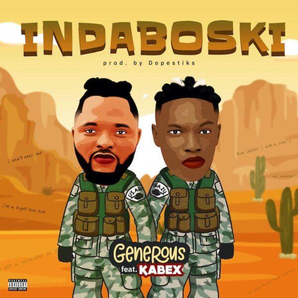 Generous ft. Kabex – Indaboski