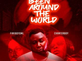 9Geez ft. Fireboy, ChanterBoy – Been Around The World