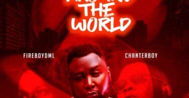 9Geez ft. Fireboy, ChanterBoy – Been Around The World