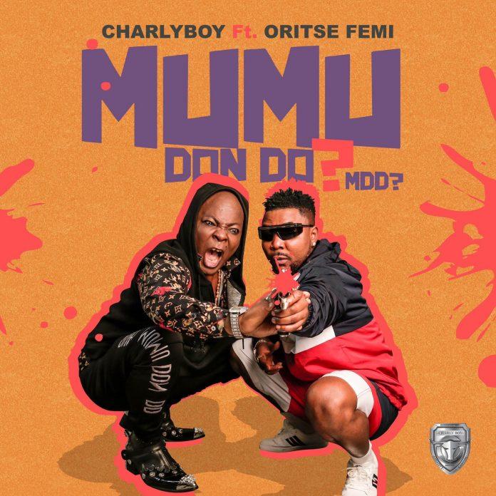 Charly Boy ft. Oritse Femi – Mumu Don Do