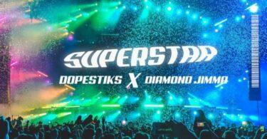 Dopestiks ft. Diamond Jimma – Superstar