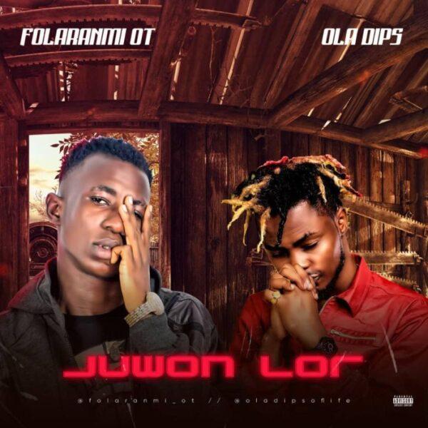 Folaranmi OT ft. Oladips – Juwon Lor