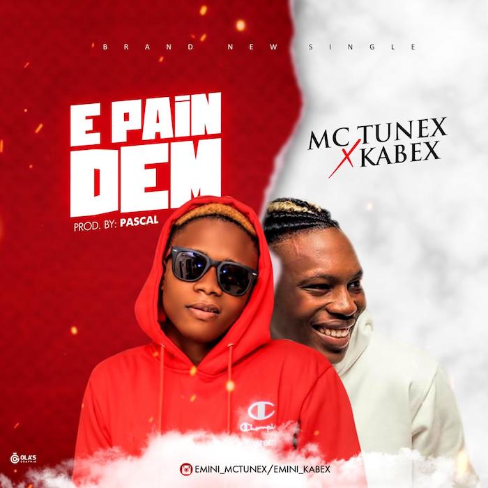 Mc Tunex ft. Kabex – E Pain Dem