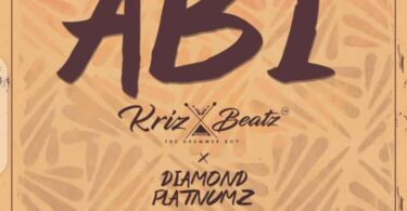 Krizbeatz ft. Diamond Platnumz, Ceeboi – Abi