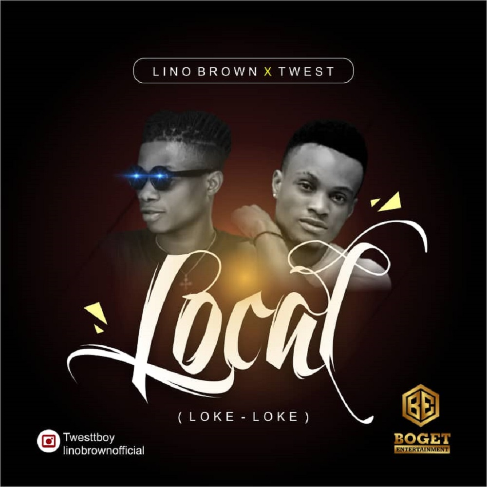 Lino Brown ft. Twest – Loke Loke (Local)