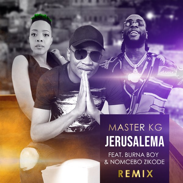 Master KG ft. Burna Boy, Nomcebo Zikode – Jerusalema (Remix)
