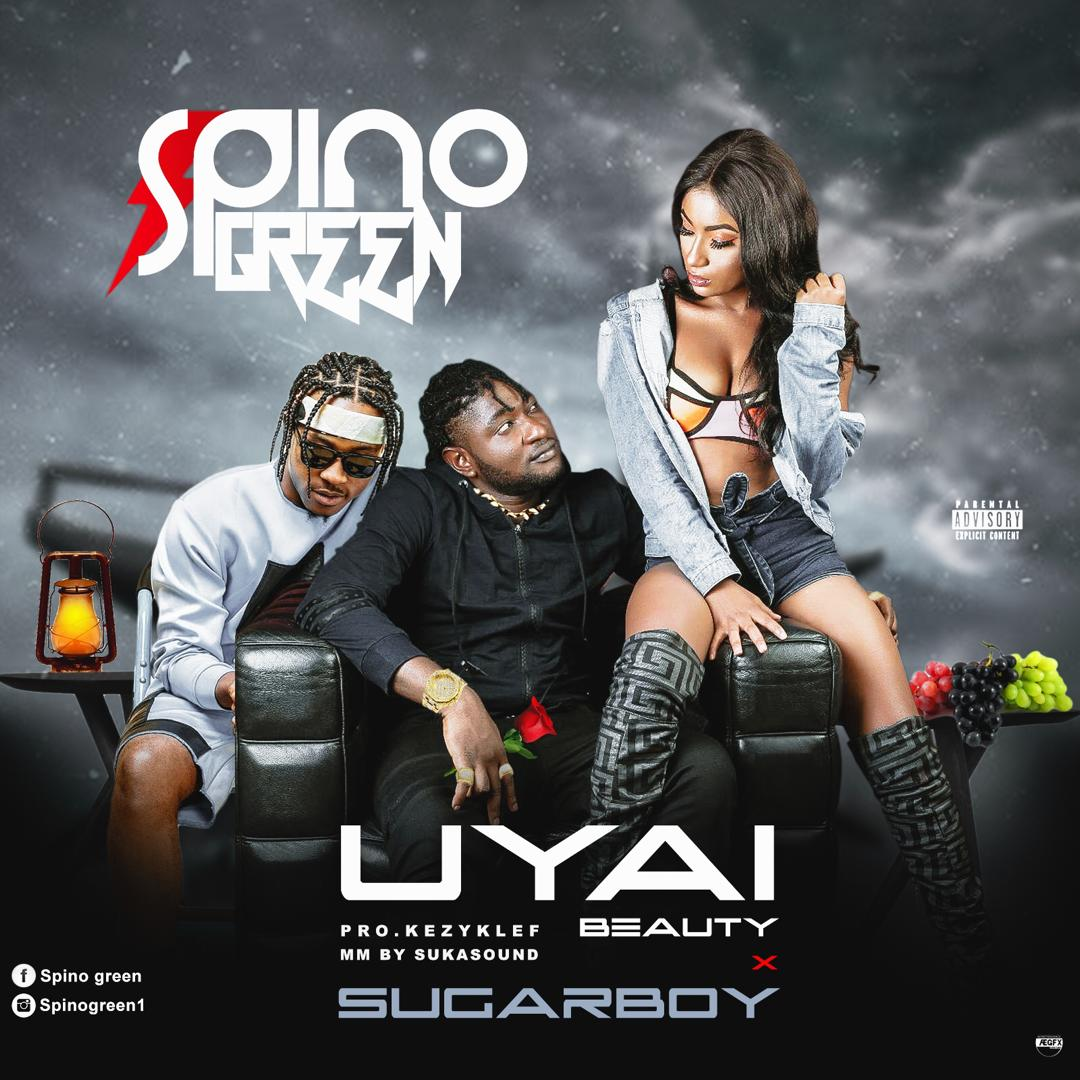 Spino Green ft. Sugarboy – UYAI (Beauty)