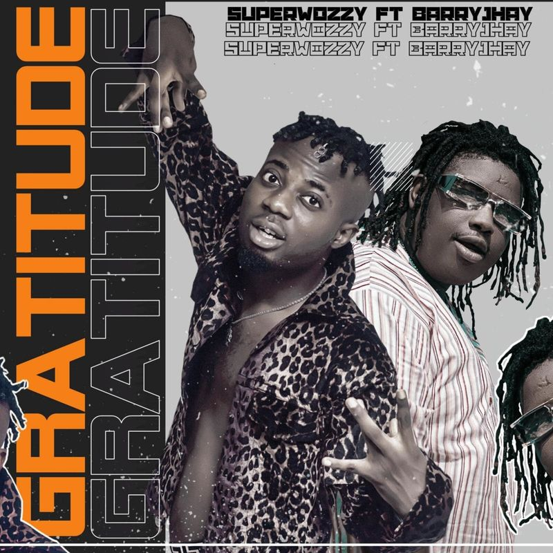 Superwozzy ft. Barry Jhay – Gratitude