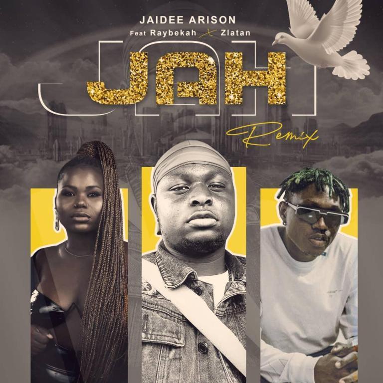 Jaidee Arison ft. Raybekah, Zlatan – Jah (Remix)