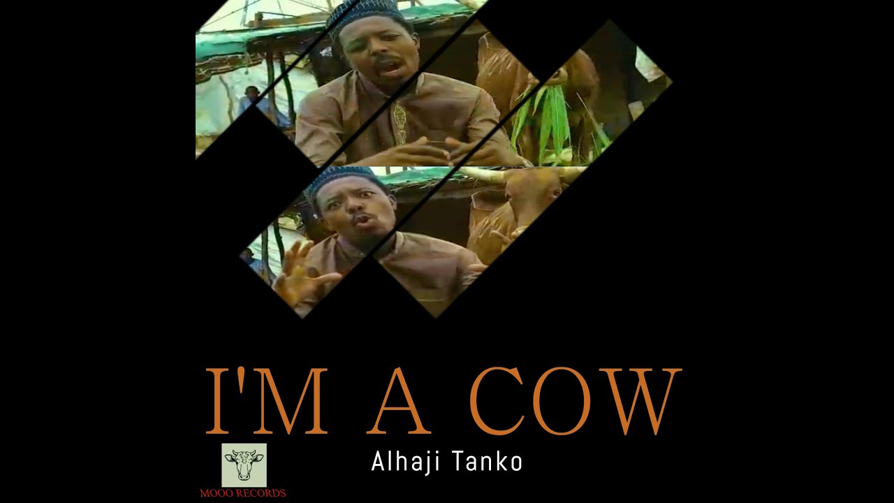 Alhaji Tanko – I'm A Cow (Video)