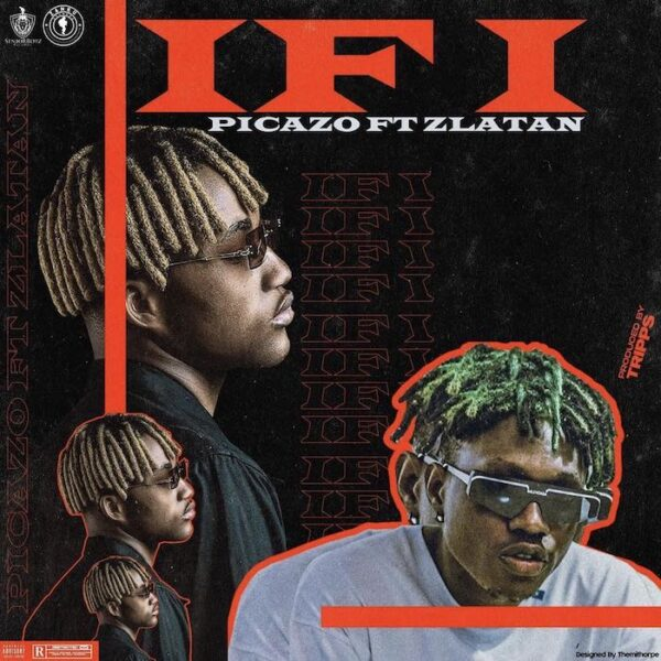 Picazo ft. Zlatan – If I