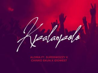 Aloma ft. Superwozzy, Chinko Ekun, Idowest – Kpalanpolo