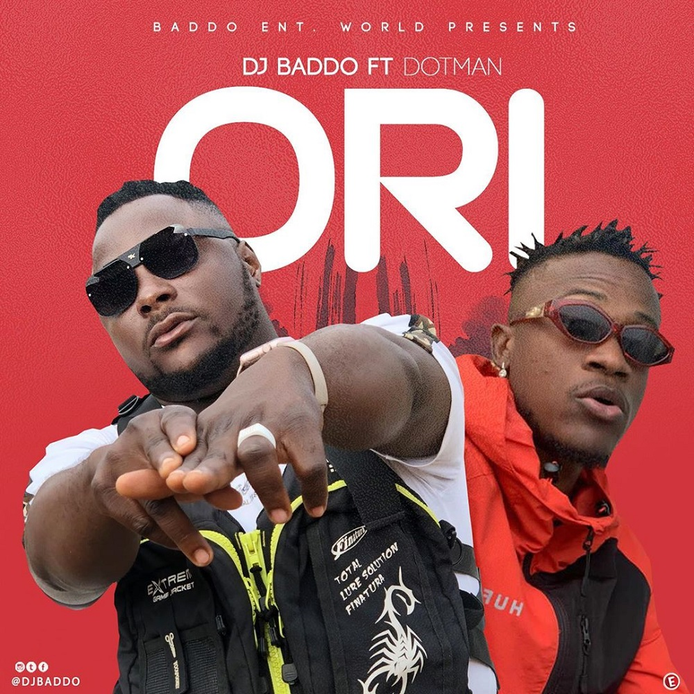 DJ Baddo ft. Dotman – Ori