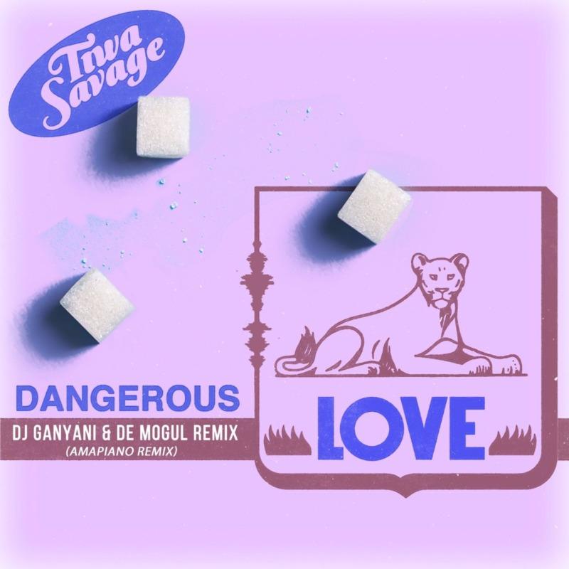 Tiwa Savage ft. DJ Ganyani, De Mogul – Dangerous Love (Amapiano Remix)