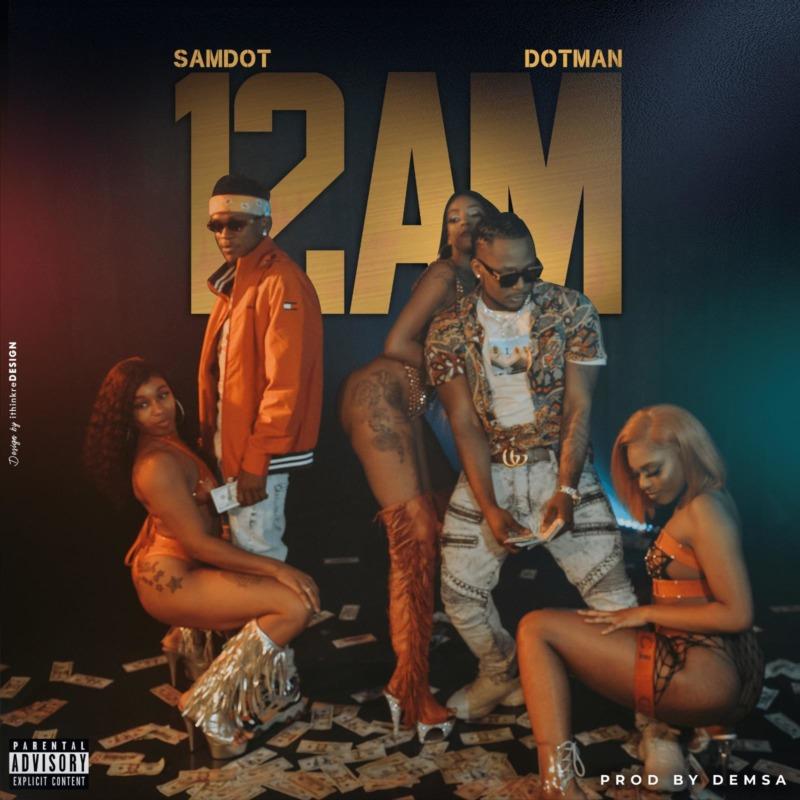 Samdot ft. Dotman – 12AM
