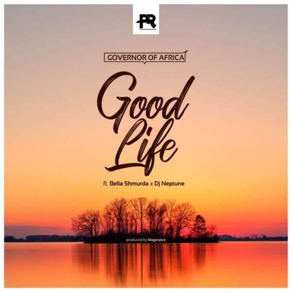 Governor Of Africa ft. DJ Neptune, Bella Shmurda – Good Life