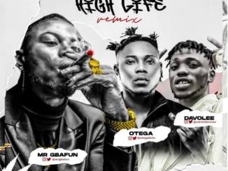 Mr Gbafun ft. Otega, Davolee – High Life (Remix)