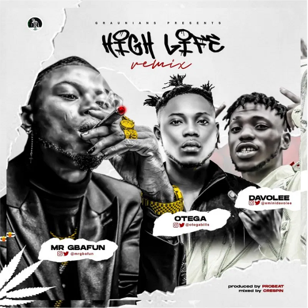 Mr Gbafun ft. Otega, Davolee – High Life (Remix)
